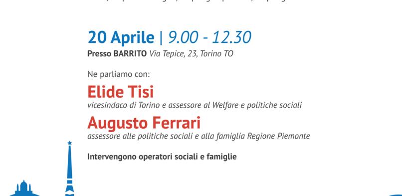 20 Aprile 2016 |ore 9.00 -12.30. Presso il Barrito, Via Tepice,23;                                                                                                        Torino:una città per tutti? Il diritto alla cura e ai servizi di welfare negli anni della crisi: sussidiarietà, innovazione e lavoro nel sociale.